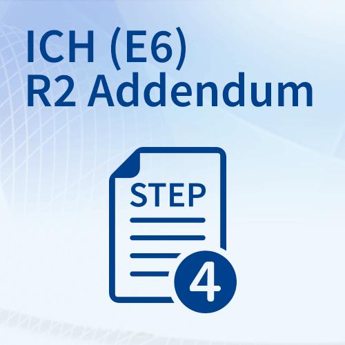 ICH (E6) R2 Addendum – Step 4