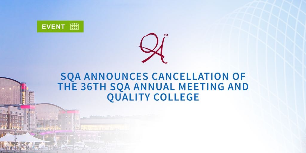 SQA Announces Cancellation of the 36th SQA Annual Meeting